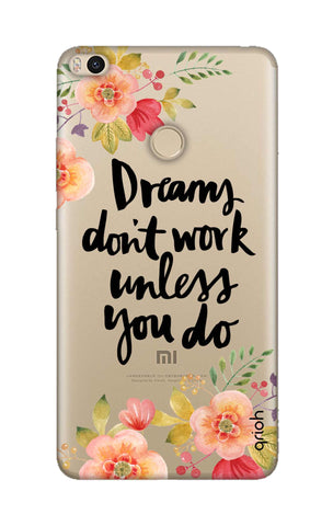 Make Your Dreams Work Xiaomi Mi Max 2 Cases & Covers Online