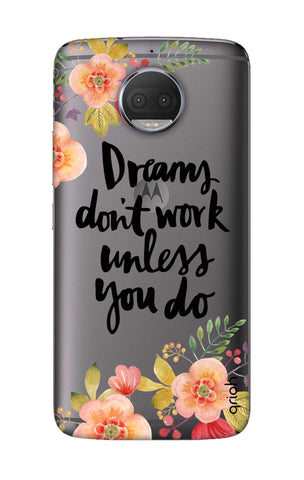 Make Your Dreams Work Motorola Moto G5S Plus Cases & Covers Online