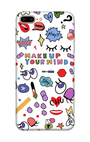 Makeup Your Mind iPhone 8 Plus Cases & Covers Online