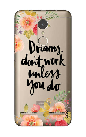 Make Your Dreams Work Lenovo K6 Power Cases & Covers Online