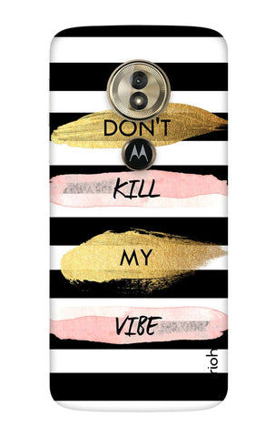 Dont Kill My Vibe Stripes Motorola Moto G6 Play Cases & Covers Online