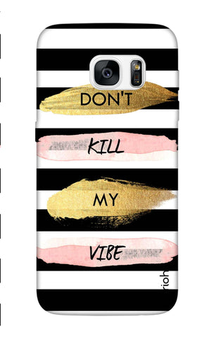 Dont Kill My Vibe Stripes Samsung S7 Edge Cases & Covers Online