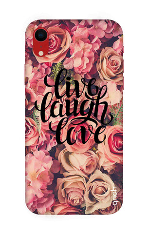 Floral Live, Laugh, Love iPhone XR Cases & Covers Online