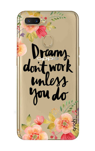 Make Your Dreams Work Oppo A7 Cases & Covers Online