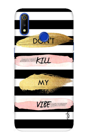 Dont Kill My Vibe Stripes Realme 3 Cases & Covers Online