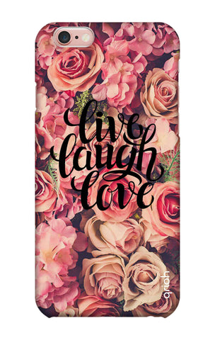 Floral Live, Laugh, Love iPhone 6S Cases & Covers Online