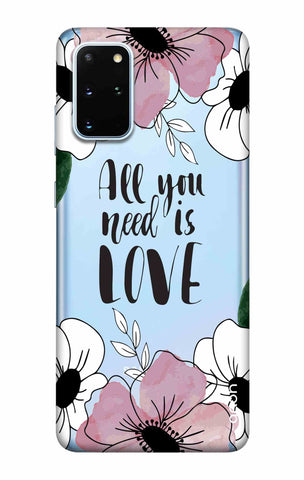 All You Need is Love Samsung Galaxy S20 Plus Cases & Covers Online