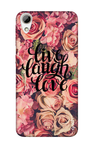 Floral Live, Laugh, Love HTC 626 Cases & Covers Online