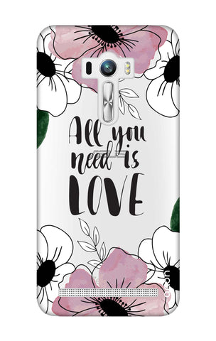 All You Need is Love Asus Zenfone Selfie Cases & Covers Online