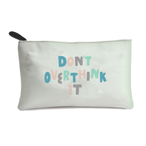 Don't Overthink It Multi Purpose Pouch