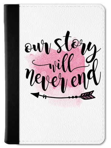 Our Story Will Never End Passport Wallet