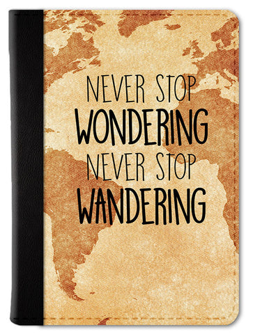 Never Stop Wandering Passport Wallet