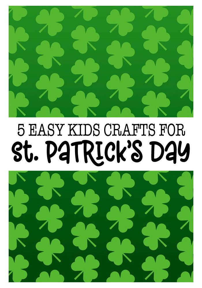 5 Easy St. Patrick's Day Crafts for Kids