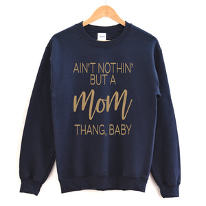 Nothin' But a Mom Thang Baby - Adult Unisex Pullover - West+Mak