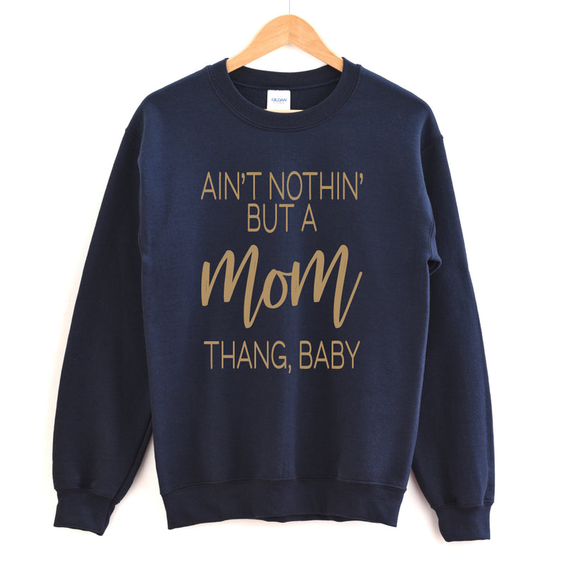Nothin' But a Mom Thang Baby - Adult Unisex Pullover