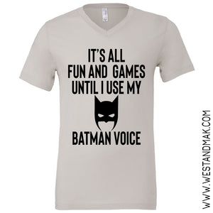 All Fun and Games Batman Voice - West+Mak