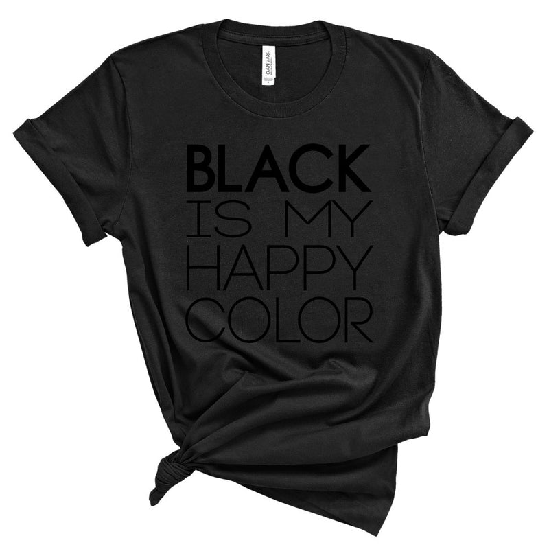 Black is my Happy Color - Unisex Tee/Pullover - West+Mak