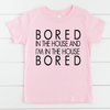 Bored in the House and I'm in the House Bored - Kid's Short Sleeve Tee - West+Mak