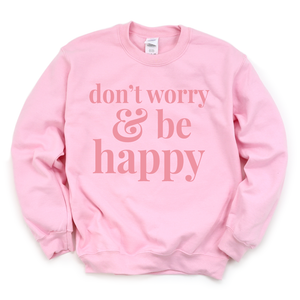 Don't Worry and Be Happy - Adult Unisex Pullover - West+Mak
