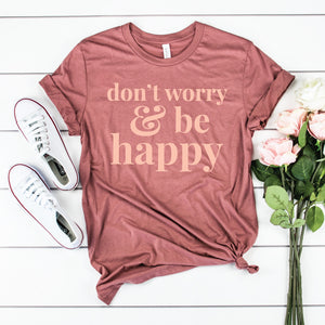 Don't Worry and Be Happy - Adult Unisex Mauve Short Sleeve - West+Mak