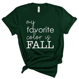 Favorite Color is Fall - Unisex Forest Green Short Sleeve Tee - West+Mak
