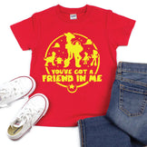 You've Got a Friend in Me - Kid's Tee