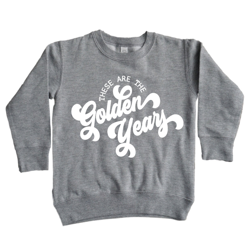These are the Golden Years - Kids Pullover Sweatshirt - West+Mak