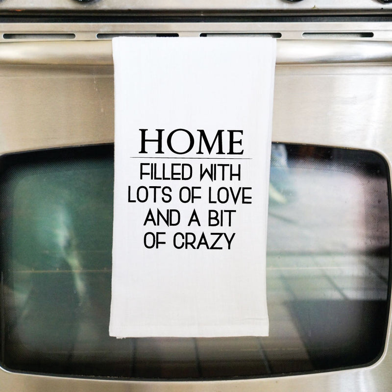 Home Filled with Lots of Love and a Bit of Crazy Flour Sack Towel - West+Mak