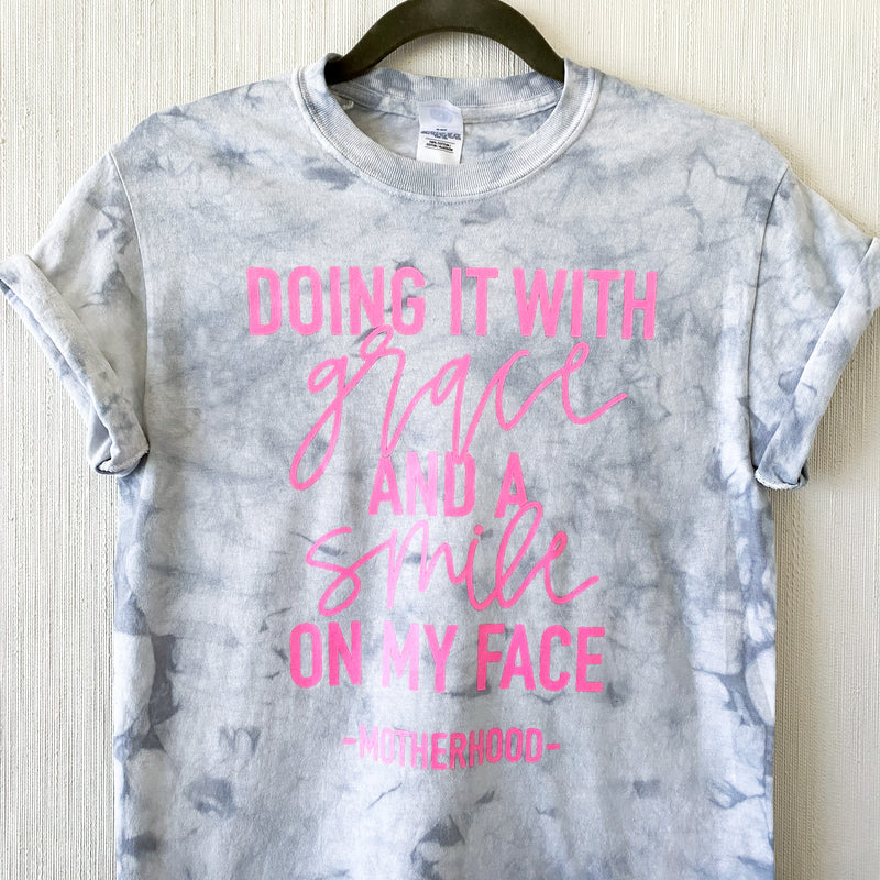 Doing it with Grace and a Smile on my Face - Adult Silver Tie Dye Unisex Tee