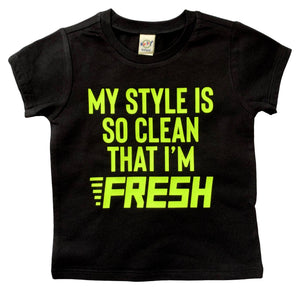 My Style Is So Clean, That I'm Fresh - Kid's Tee - West+Mak