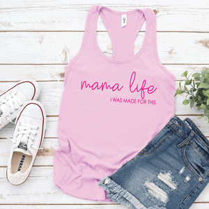Mama Life, I Was Made for This - WOMEN'S Tank