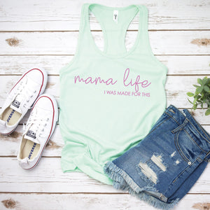Mama Life, I Was Made for This - Women's Mint Tank - West+Mak
