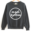No Mom Bullies - Adult Unisex Pullover - West+Mak