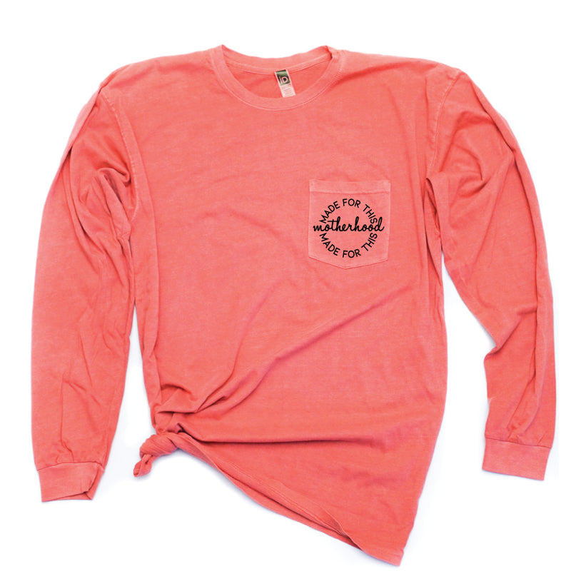 Made for This - Long Sleeve Pocket Tee - West+Mak