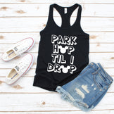 Park Hop Til I Drop - Adult Women's Tank