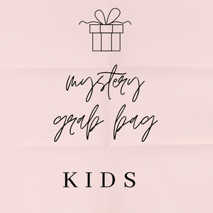 Kids Grab Bag *FINAL SALE*