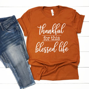 Thankful for this Blessed Life - Unisex Autumn Tee - West+Mak