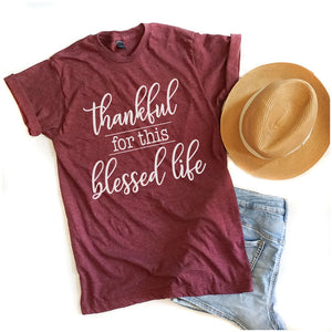 Thankful for this Blessed Life - Unisex Tee - West+Mak