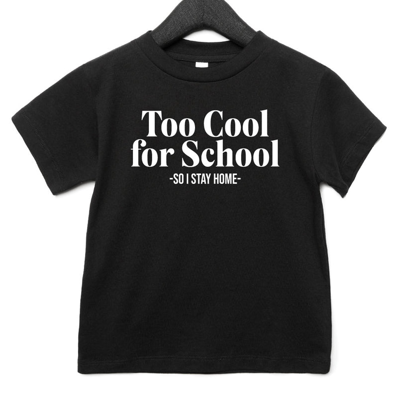 Too Cool for School - Kid's Short Sleeve