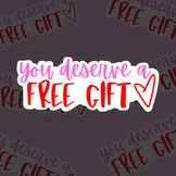 You Deserve a Free Gift (Valentines Day Colors) - Sticker Sheets (3 sheets)