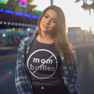 No Mom Bullies Unisex Short Sleeve - West+Mak
