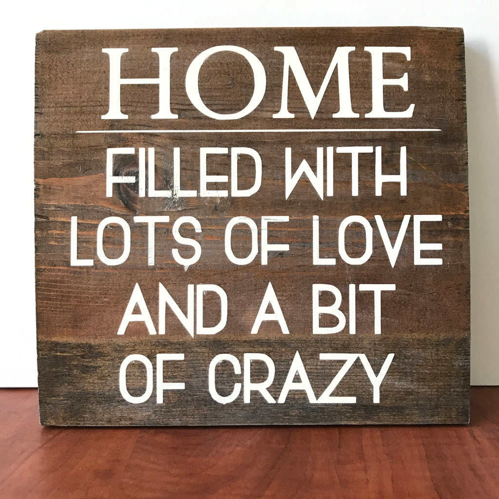Home Lots of Love and a Bit of Crazy - Wood Sign - West+Mak