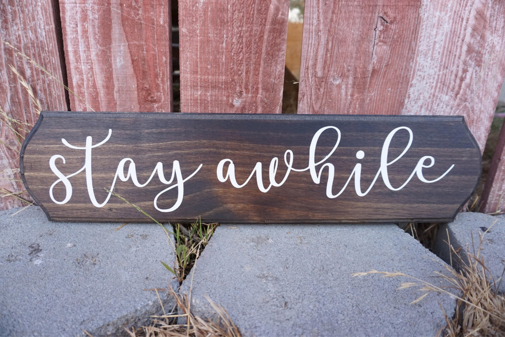 Stay Awhile Wood Sign - West+Mak