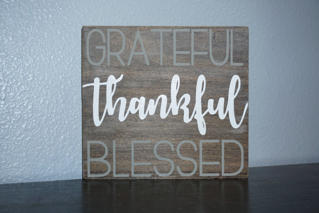 Grateful, Thankful, Blessed Wood Sign - West+Mak