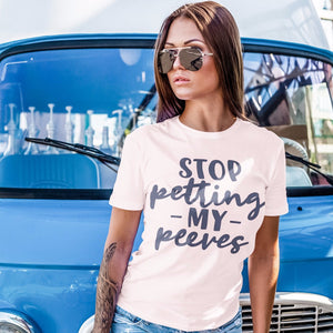 Stop Petting my Peeves - Adult Unisex Tee - West+Mak