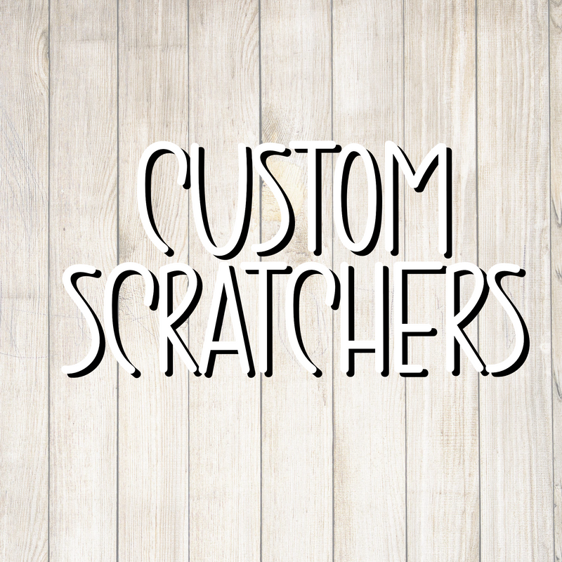 Custom Design Scratcher - Individually Cut