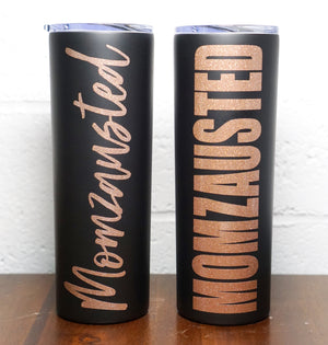 Momzausted Tumbler - West+Mak