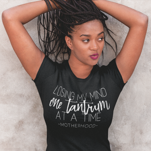 Losing My Mind One Tantrum at a Time - Adult Unisex Tee - West+Mak