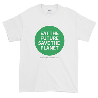 "FFS - T-Shirt ""EAT THE FUTURE, SAVE THE PLANET"""