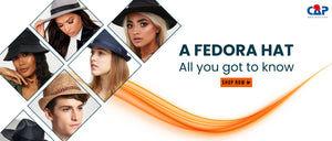 Fedora Hats: All you got to know